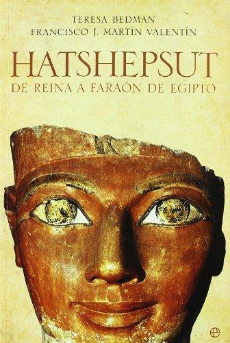 Hatshepsut - de Reina a faraon de Egipto (Historia Divulgativa) por Teresa Bedman