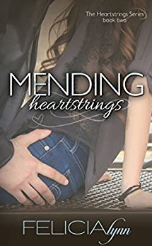 Mending Heartstings (Heartstrings Series Book 2) by [Lynn, Felicia]