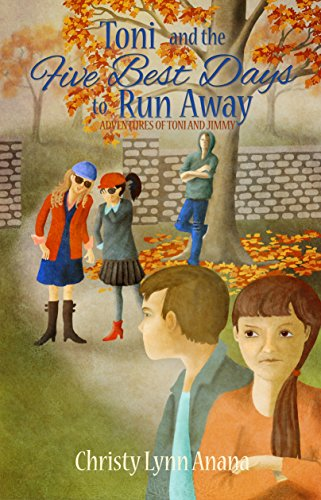Toni and the Five Best Days to Run Away (The Adventures of Toni and Jimmy Book 2) (English Edition)