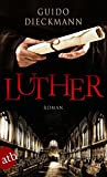 Luther: Roman - Guido Dieckmann