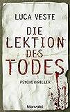 'Die Lektion des Todes: Psychothriller' von Luca Veste