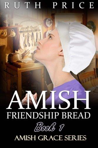 Amish Friendship Bread Book 1