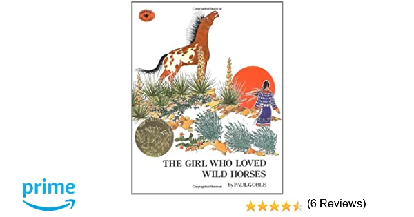 The Girl Who Loved Wild Horses: Amazon.co.uk: Paul Goble ...