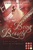 Image de Being Beastly. Der Fluch der Schönheit (Märchenadaption von »Die Schöne und das Biest«)