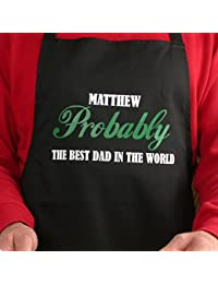 "Dad Apron - ""Probably the Best Dad in the World"" Apron by OFL, which can be personalised with the recipients name. Please state the name that you require in the gift message box"