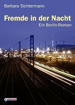 Fremde in der Nacht: Ein Berlin-Roman