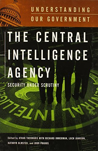 The Central Intelligence Agency: Security under Scrutiny (Understanding Our Government) by Theoharis, Athan G., Immerman, Richard H., Olmstead, Kathryn (2005) Hardcover