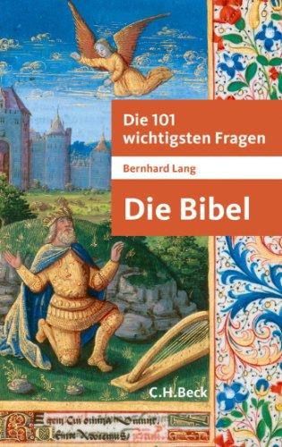 Die 101 wichtigsten Fragen - Die Bibel (Beck'sche Reihe)