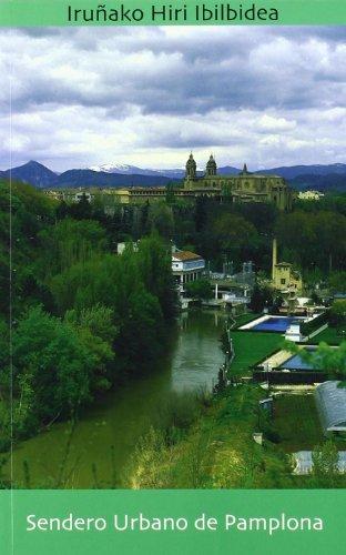 Sendero urbano de Pamplona = iruñako hiri ibilbidea