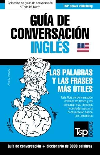 Guia de Conversacion Espanol-Ingles y Vocabulario Tematico de 3000 Palabras