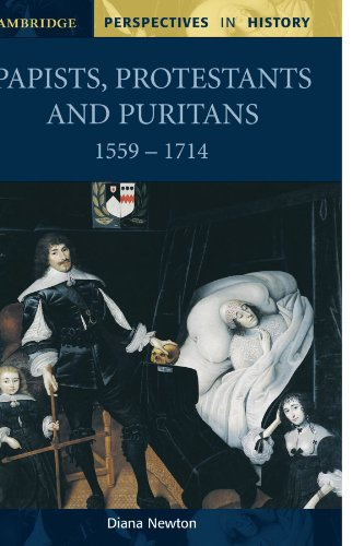 Papists, Protestants and Puritans 1559-1714: 0 (Cambridge Perspectives in History)