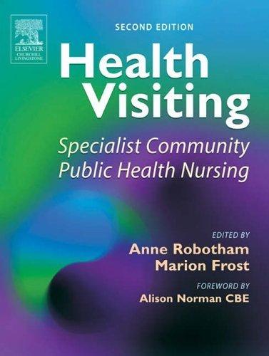 Health Visiting, 2e: Specialist Community Public Health Nursing by Robotham MEd BA RGN ONC DipN(Lond) RHV CertEd(FE) HVT (2005) Paperback