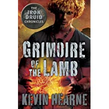 Grimoire of the Lamb: An Iron Druid Chronicles Novella (The Iron Druid Chronicles) (English Edition)