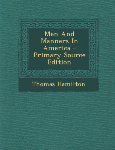 Men and Manners in America - Primary Source Edition