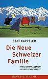 Die Neue Schweizer Familie: Familienmanagement und Rentensicherheit