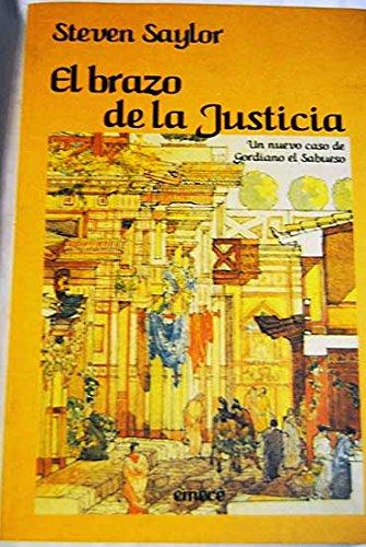 Brazo de la justicia, el. un nuevo caso de gordiano el sabueso