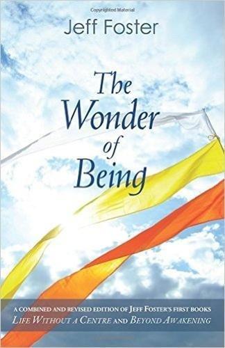 The Wonder of Being: Awakening to an Intimacy Beyond Words por Jeff Foster