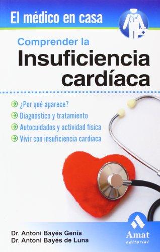 Comprender la insuficiencia cardiaca (El Medico En Casa (amat)) por Antoni Bayés Genís