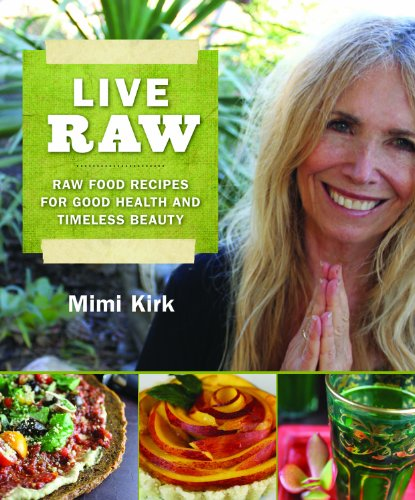Download live raw raw food recipes for good health and timeless by download live raw raw food recipes for good health and timeless by mimi kirk pdf forumfinder Images