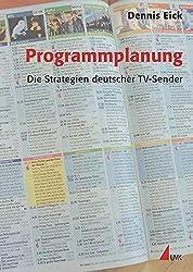 Programmplanung: Die Strategien deutscher TV-Sender (Praxis Film) (PR Praxis)
