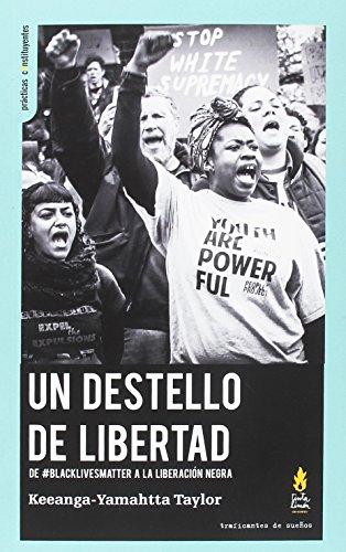 UN DESTELLO DE LIBERTAD: DE #BLACKLIVESMATTER A LA LIBERACIÓN NEGRA (PRACTICAS CONSTITUYENTES)