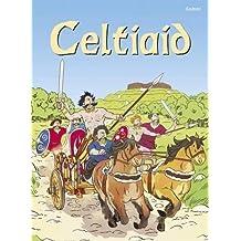 Cyfres Dechrau Da: Celtiaid