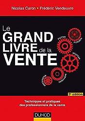Le Grand livre de la Vente - 2e éd.