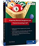 Integrating Materials Management with Financial Accounting in SAP: Learn everything you need to know about the intersection points of Materials ... Financial Accounting. (SAP PRESS: englisch)