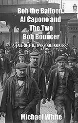 Bob the Balloon, Al Capone and The Two Bob Bouncer.