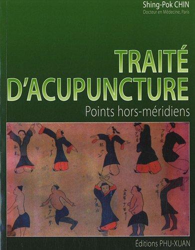 Traité d'acupuncture : Points hors méridiens par Shing-Pok Chin