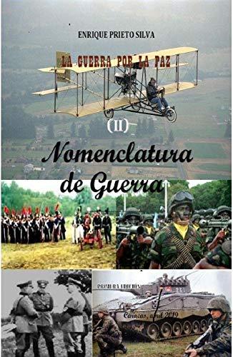 NOMENCLATURA DE GUERRA: La Guerra por la Paz eBook: Enrique A ...
