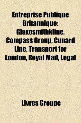 entreprise-publique-britannique-glaxosmithkline-compass-group-cunard-line-transport-for-london-royal