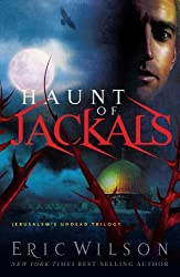 Haunt of Jackals (Jerusalem's Undead Trilogy) by Eric Wilson (2009-08-10)