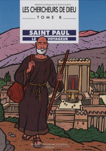 Les Chercheurs de Dieu, tome 8 : Saint Paul, le voyageur