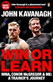 Win or Learn: MMA, Conor McGregor and Me: A Trainers Journey