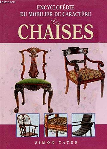 Les chaises (Encyclopédie du mobilier de caractère) par Simon Yates