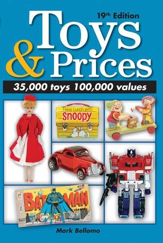 Toys & Prices, 19th Edition: The World's Best Toys Price Guide (Toys and Prices)