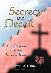 Secrecy and Deceit: The Religion of the Crypto-Jews (Jewish Latin America)