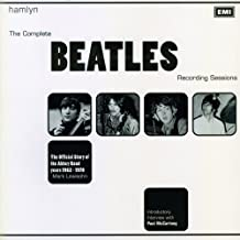 The Complete Beatles Recording Sessions: The Official Story of the Abbey Road Years 1962-1970 by Mark Lewisohn (2006-08-30)