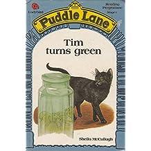 Tim Turns Green (Puddle Lane reading programme)