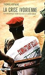 La crise ivoirienne de Thomas HOFNUNG