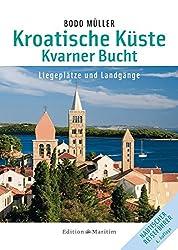 Kroatische Küste - Kvarner Bucht: Liegeplätze und Landgänge