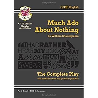 Grade 9-1 GCSE English Much Ado About Nothing - The Complete Play (CGP GCSE English 9-1 Revision)