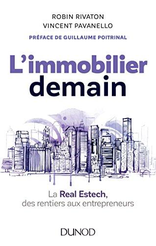 L'immobilier demain : La Real Estech, des rentiers aux entrepreneurs (Hors collection)
