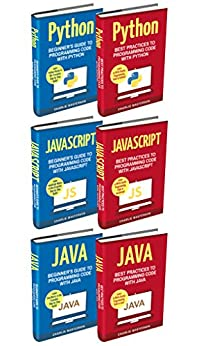 Computer Programming: 6 Books in 1: Beginner's Guide + Best Practices to Programming Code with Python, JavaScript and Java (English Edition) par [Masterson, Charlie]