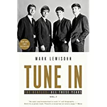 Tune In: The Beatles: All These Years by Mark Lewisohn (2016-10-11)
