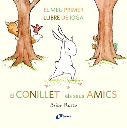 El Conillet i els seus amics: El meu primer llibre de ioga (Catalá - A Partir De 3 Anys - Àlbums - Altres Àlbums)