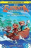Die neue Ordnung - Roman für Minecrafter: Die Elementia-Chroniken (2 von 3)