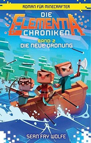 Die neue Ordnung - Roman für Minecrafter: Die Elementia-Chroniken (2 von 3) (Skelett Stan)