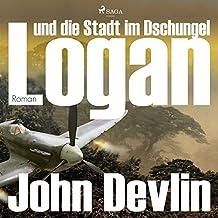 Logan und die Stadt im Dschungel (Logan 2)